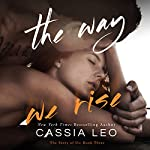 The Way We Rise: The Story of Us Volume 3   Cassia Leo