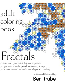 Adult Coloring Book Fractals Curves And Geometric Figures Expertly Programmed To Help Reduce Stress