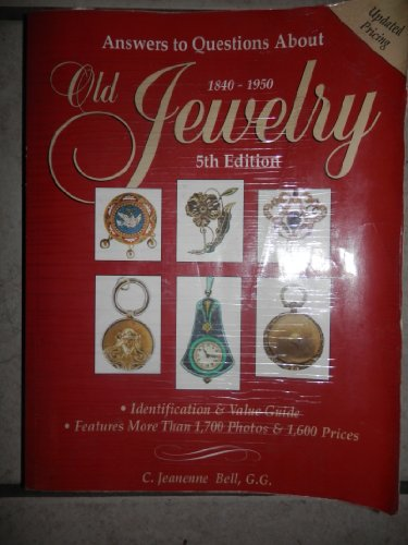 Answers to Questions About Old Jewelry 5th Edition By C. Jeanenne Bell Identification & Vlae Guide ()