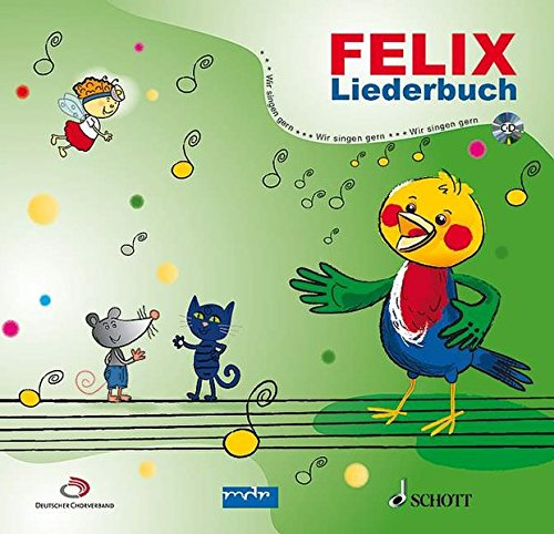 Felix: Liederbuch mit CD.
