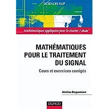 Mathématiques pour le traitement du signal : Cours et exercices corrigés (Mathématiques appliquées pour le Master/SMAI) (French Edition)