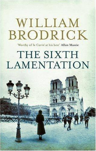 The Sixth Lamentation (Father Anselm Novels) by William Brodrick (2008-09-04)