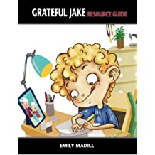 Grateful Jake Resource Guide by Emily Madill (2012-09-01)