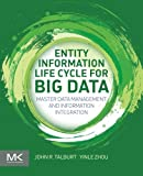 information master - Entity Information Life Cycle for Big Data: Master Data Management and Information Integration