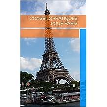 Conseils pratiques pour Paris (French Edition)