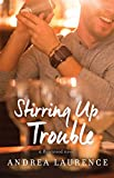 Stirring Up Trouble (The Rosewood Series Book 3)