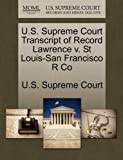 U. S. Supreme Court Transcript of Record Lawrence V. St Louis-San Francisco R Co, , 127006651X