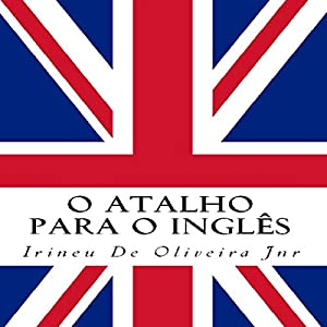O Atalho para o Inglês [The Shortcut to English] Audiobook