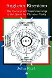 Anglican Eirenicon: The Concept of Churchmanship in the Quest for Christian Unity, John Fitch, 0718892127