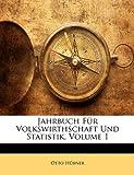 Jahrbuch Für Volkswirthschaft Und Statistik, Volume 2, H&uuml and Otto bner, 1148569790