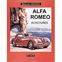 Alfa Romeo in Pictures by Roy H. Bacon (1999-08-06)