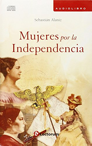 Mujeres por la independecia. CD (Spanish Edition) by Lectorum
