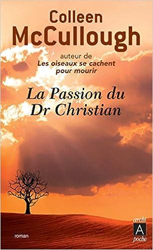 La passion du Dr Christian de Colleen McCullough
