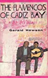 The Flamencos of Cadiz Bay, Howson, Gerald, 0933224729