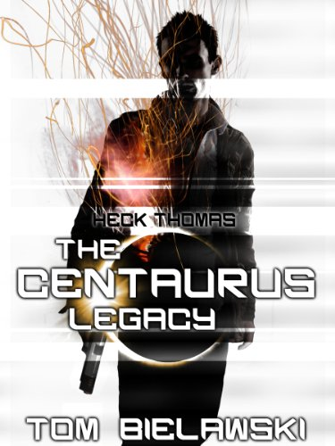 The Centaurus Legacy: Heck Thomas Book 0 by [Bielawski, Tom]