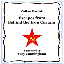 Escapes from Behind the Iron Curtain