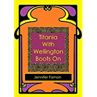 Titania With Wellington Boots On