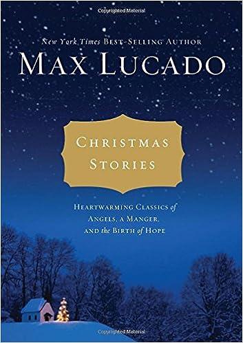 Max Lucado Christmas.Amazon Com Christmas Stories Heartwarming Classics Of