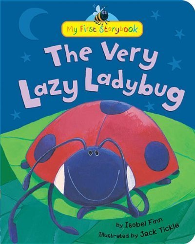 The Very Lazy Ladybug (My First Storybook) by Finn, Isobel (2014) Hardcover