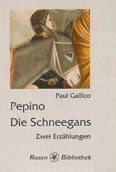 Pepino /Die Schneegans: Zwei Erzählungen