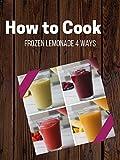 Frozen Lemonade 4 Ways