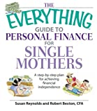 The Everything Guide to Personal Finance for Single Mothers, Susan Reynolds and Robert Bexton, 1598692488