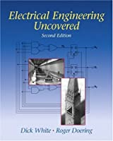 Electrical Engineering Uncovered (2nd Edition)