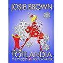 Totlandia: Book 6 (Contemporary Romance): The Twosies - Winter