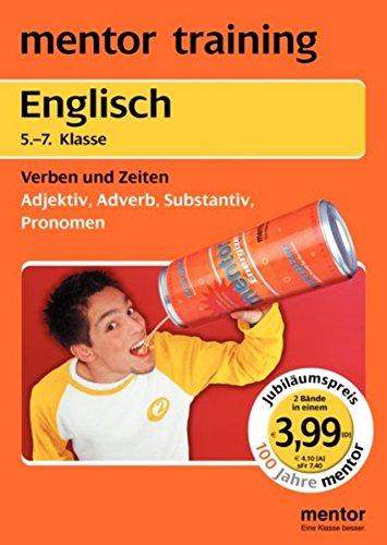 Englisch 5. bis 7. Klasse: Verben, Zeiten /Adjektiv, Adverb, Susbstantiv, Pronomen: Wendebuch (mentor training / Jubiläumsausgabe)