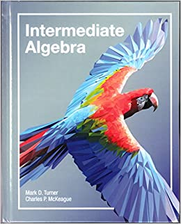 Intermediate algebra mark turner and charles p mckeague intermediate algebra mark turner and charles p mckeague 9781630980504 amazon books fandeluxe Images