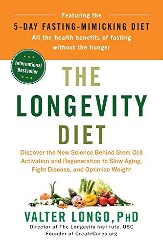 The Longevity Diet: Discover the New Science Behind Stem Cell Activation and Regeneration to Slow Aging, Fight Disease, and Optimize Weight cover