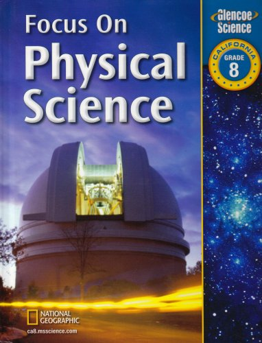 Focus on Physical Science: Grade 8, California