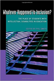 Book Whatever Happened to Inclusion?: The Place of Students with Intellectual Disabilities in Education (Disability Studies in Education) (2009-12-01)
