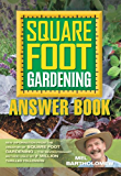 Square Foot Gardening Answer Book: New Information from the Creator of Square Foot Gardening - the Revolutionary Method Used by 2 Milli (All New Square Foot Gardening)
