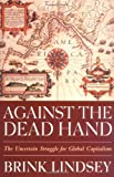 Against the Dead Hand, Brink Lindsey, 0471442771