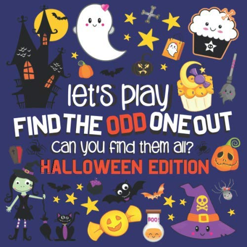 Halloween Search And Find (Let's Play.... The Odd One Out!: Halloween Edition: A Fun Search And Find Book For 2-5 Year)