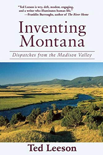 - Inventing Montana: Dispatches from the Madison Valley