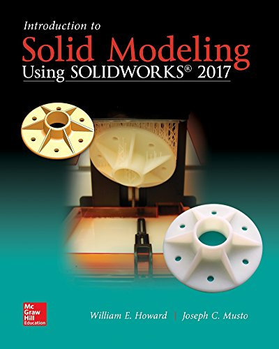 Introduction to Solid Modeling Using SolidWorks 2017 by McGraw-Hill Education