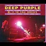 Mk III: The Final Concerts by Deep Purple