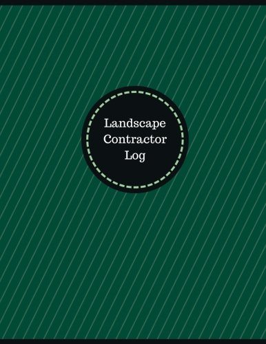 Landscape Contractor Log (Logbook, Journal - 126 pages, 8.5 x 11 inches): Landscape Contractor Logbook (Professional Cover, Large) (Manchester Designs/Record Books) ()