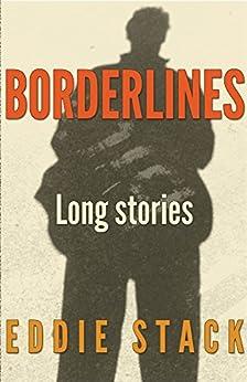Borderlines: 3 long stories by [Stack, Eddie]