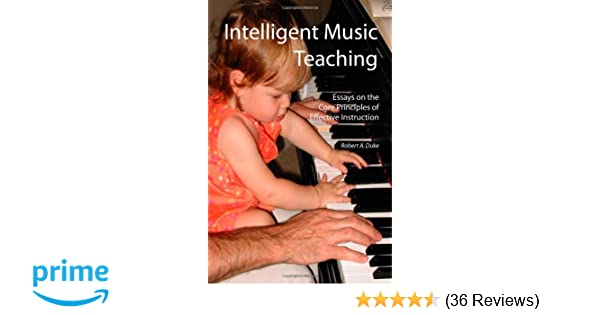 Intelligent Music Teaching Essays On The Core Principles Of