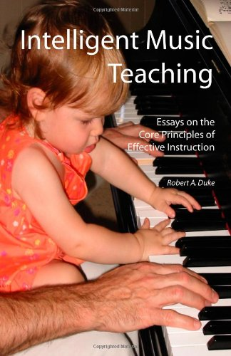 Intelligent Music Teaching: Essays on the Core Principles of Effective Instruction
