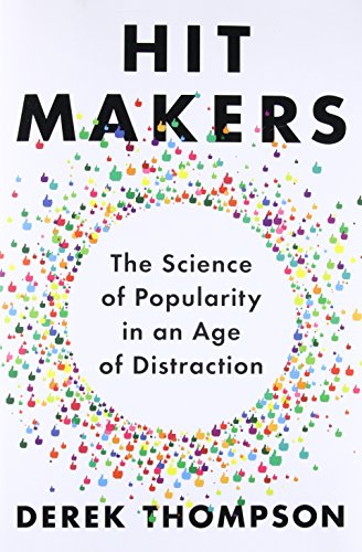 Hit Makers: The Science of Popularity in an Age of Distraction cover