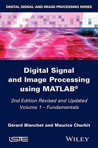 Digital Signal and Image Processing using MATLAB, Volume 1: Fundamentals (Digital Signal And Image Processing Using Matlab)