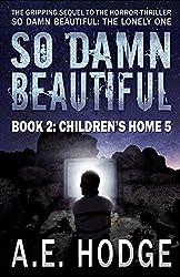 So Damn Beautiful: Children's Home 5: Book 2 of the SO DAMN BEAUTIFUL Crime Horror-Thriller Trilogy