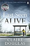 img - for [Claire Douglas] Last Seen Alive (Paperback) 2017 by Claire Douglas (Author) [1837] book / textbook / text book