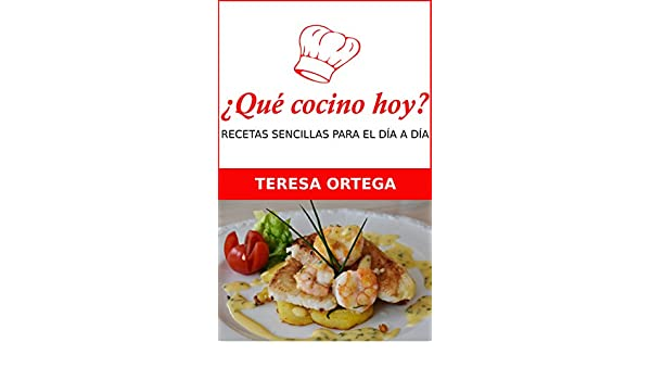Recetas de cocina sencillas para el día a día (Spanish Edition) eBook: Teresa Ortega: Kindle Store