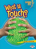 What Is Touch?, Jennifer Boothroyd, 0761350187