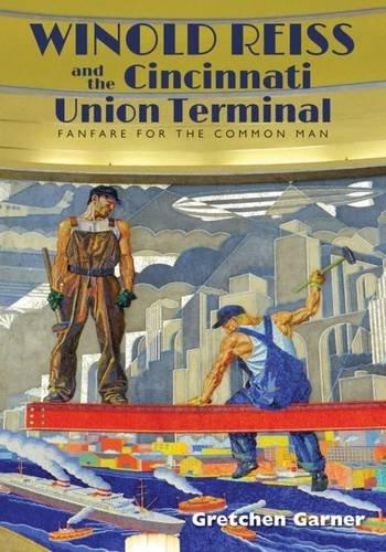 Cincinnati Union Terminal - Winold Reiss and the Cincinnati Union Terminal: Fanfare for the Common Man